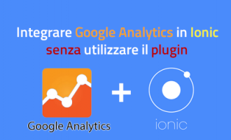Integrare Google Analytics in Ionic senza utilizzare il plugin
