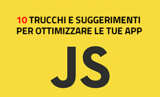10 Suggerimenti, Trucchi e Best Practice in Javascript per Ottimizzare le tue App