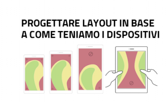 Progettare layout efficienti in base a come teniamo i dispositivi